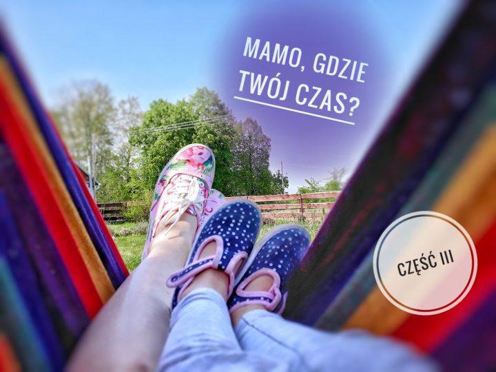 Mamo, gdzie Twój czas? – wywiad z Izabelą Krzeszowiec. Część III – Tata zrobi to inaczej